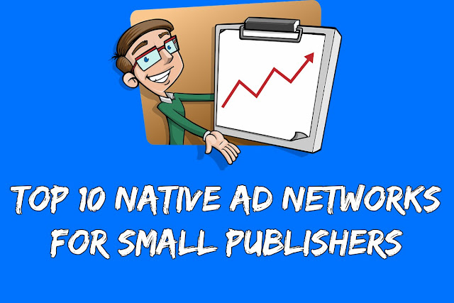 Top 10 Native Ad Networks For Small Publishers