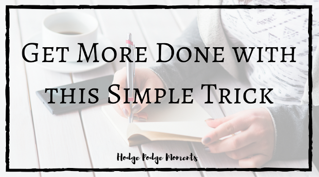 Get More Done with this Simple Trick