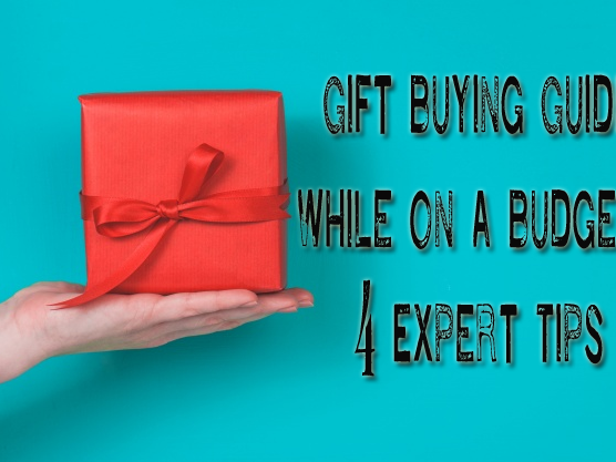 Gift Buying Guide (While on a Budget): 4 Expert Tips