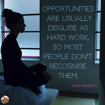 "Famous Quotes About Success And Hard Work: ""Opportunities are usually disguise as hard work, so most people don't recognise them."" - Ann Landers"