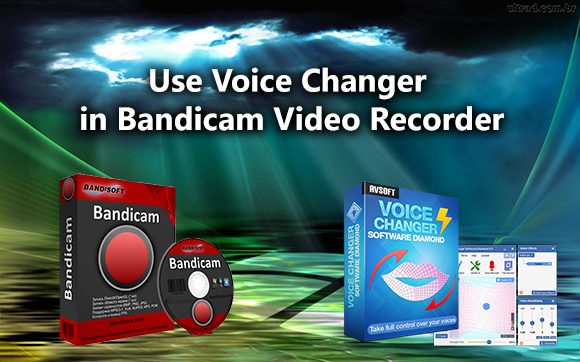 Voice Changer for Bandicam Video Recorder