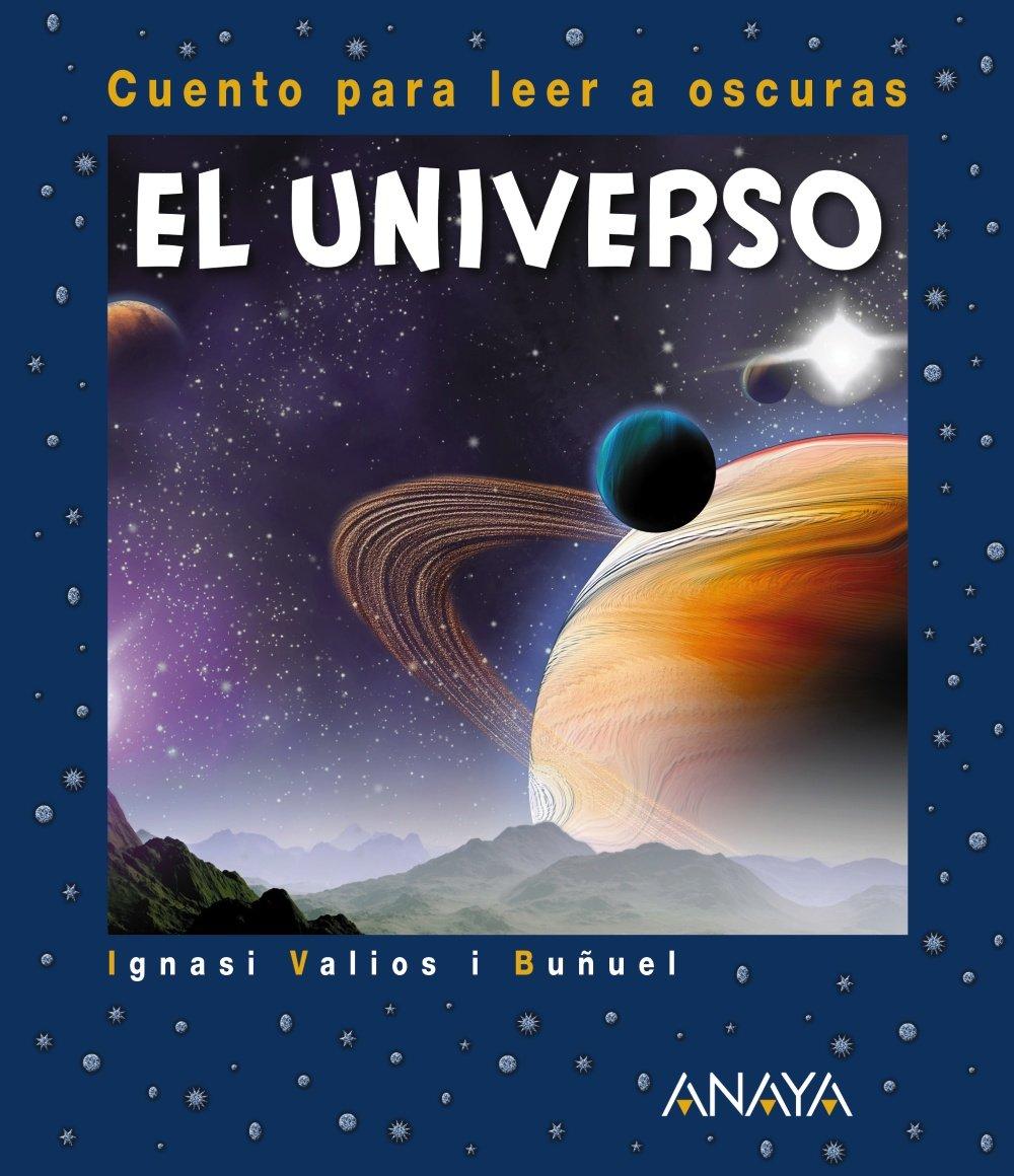 El Universo. Cuento Para Leer A Oscuras (Primeros Lectores (1-5 Años) -  Cuentos Para Leer A Oscuras)