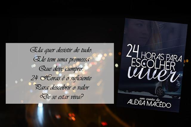 http://sussurrandosonhos.blogspot.com.br/2017/08/resenha-24-horas-para-escolher-viver.html