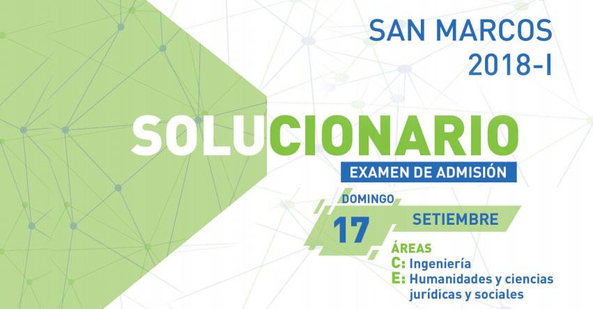 UNMSM: Solucionario Examen SAN MARCOS 2018-1 (Domingo 17 Setiembre) Respuestas Admisión Áreas C-E Universidad Nacional Mayor de San Marcos - www.unmsm.edu.pe