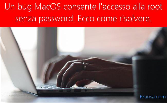 L'enorme bug macOS consente l'accesso al root senza password. Ecco la correzione