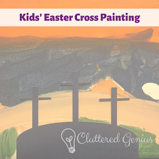 Blog With Friends, a multi-blogger project based post incorporating a theme, Spring Cleaning.  | Kids' Easter Cross Painting by Lydia of Cluttered Genius | Featured on www.BakingInATornado.com