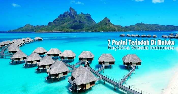 7 Pantai Terindah Di Maluku Reygina Wisata Indonesia