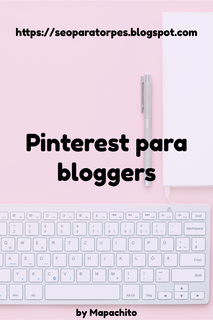 pinterest para bloggers, SEO para pinterest y SMO en la estrategia SEO