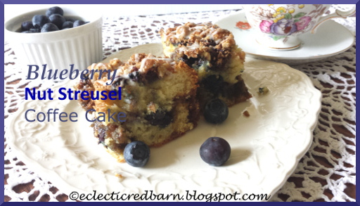 Eclectic Red Barn: Blueberry Nut Streusel Coffee Cake