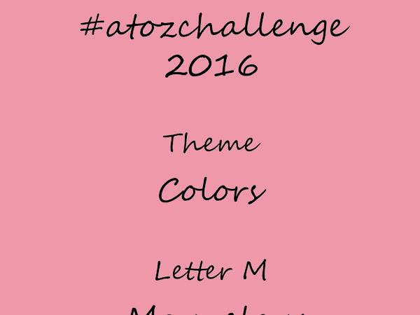 #atozchallenge 2016//M is for Mauvelous