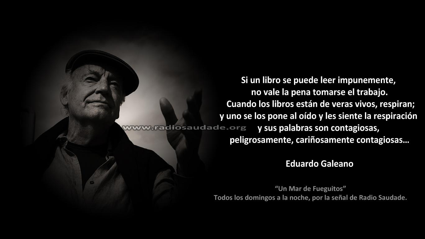 Frase de Galeano hablando de los libros