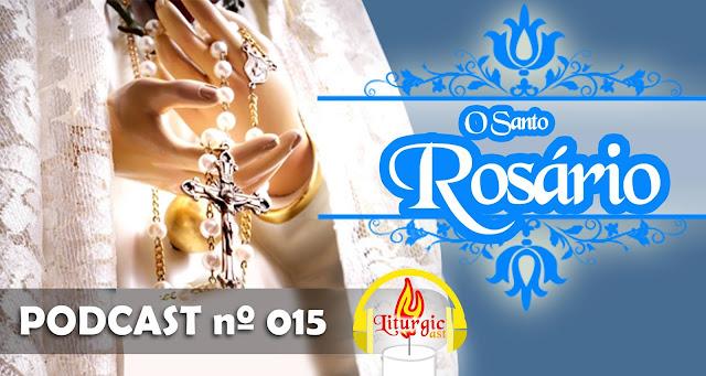 http://liturgicast.blogspot.com.br/2016/05/liturgicast-15-o-santo-rosario.html