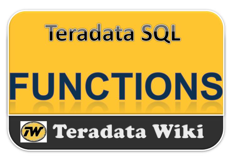 Teradata Wiki: Functions Part1