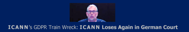 ICANN's GDPR Train Wreck: ICANN Loses Again in German Court
