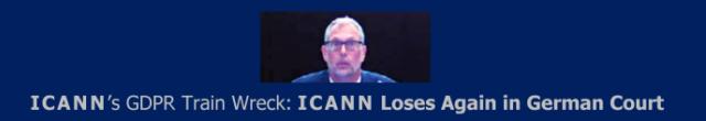 ICANN's GDPR Train Wreck: ICANN Loses Again in German Court