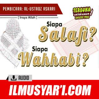 Siapa Salafi Siapa Wahabi? - Ustadz Askari bin Jamal