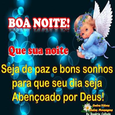 Boa Noite!  Que sua noite seja de paz e bons sonhos para que seu dia seja Abençoado por Deus!