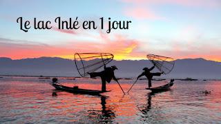 Visiter le lac Inlé en 1 jour ) Birmanie