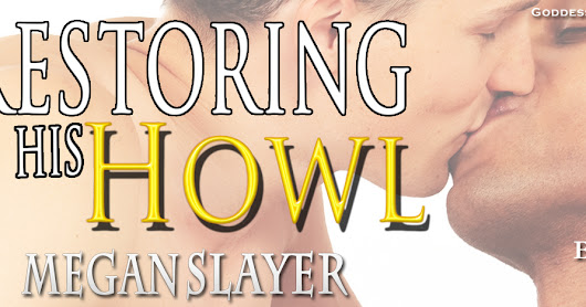 Book Blast for Restoring His Howl by Megan Slayer