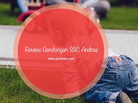 Review Gendongan SSC Andrea
