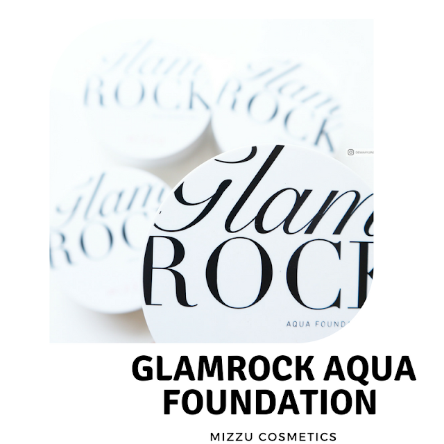 MIZZU GLAMROCK AQUA FOUNDATION REVIEW
