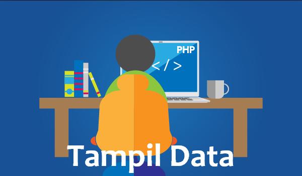 (MySQL) Cara Tampil Data Menggunakan PHP