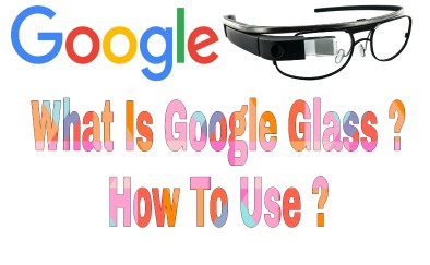 How To Use Google Glass