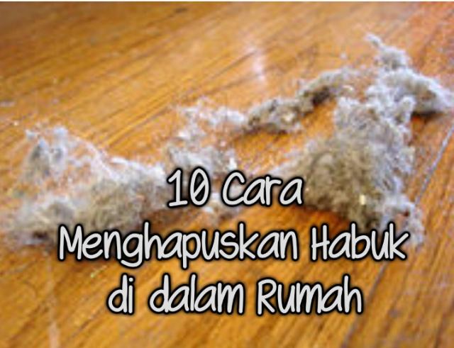 10Cara Menghapuskan Habuk di dalam Rumah