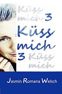 Küss mich 3 - Jasmin Romana Welsch