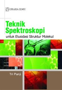 Teknik Spektroskopi; Untuk Elusidasi Struktur Molekul