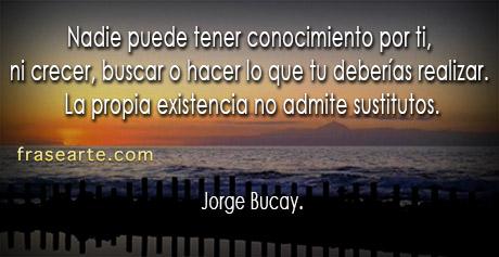 Nadie puede tener conocimiento por ti - Jorge Bucay