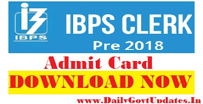 IBPS 2018 – Clerk Admit Card Download Now - DailyGovtUpdates.In