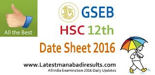 Gujarat HSC 12th Date Sheet 2016,Gujarat 12th, Gujarat Board,GSEB 12th Class Date Sheet 2016