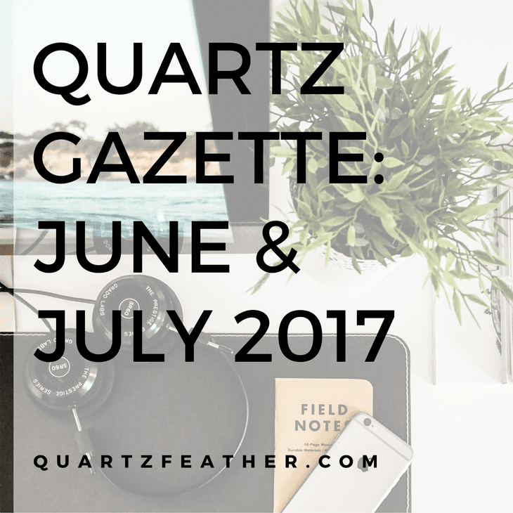Quartz Gazette June & July 2017