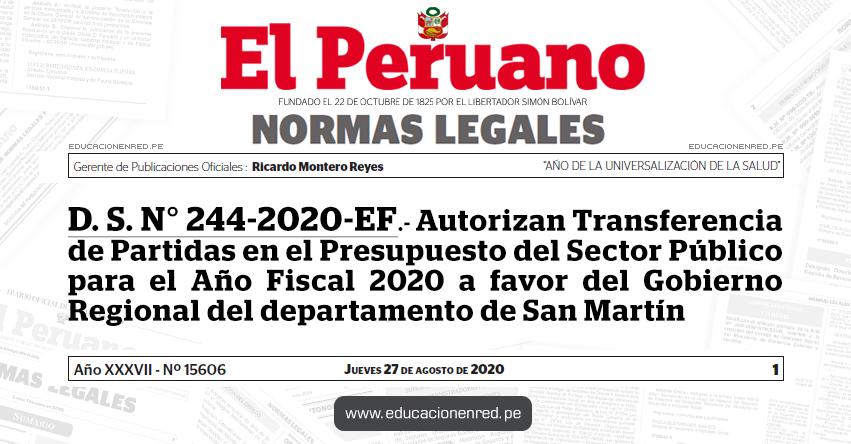 D. S. N° 244-2020-EF.- Autorizan Transferencia de Partidas en el Presupuesto del Sector Público para el Año Fiscal 2020 a favor del Gobierno Regional del departamento de San Martín