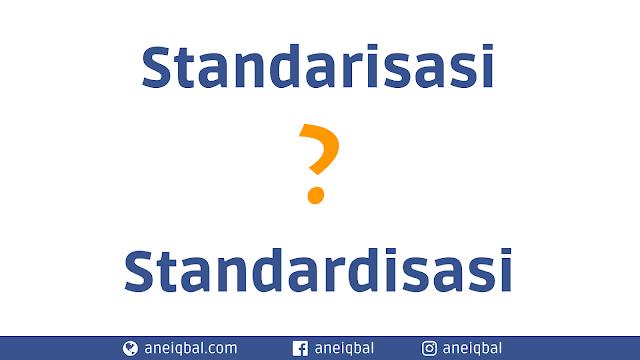 standarisasi atau standardisasi