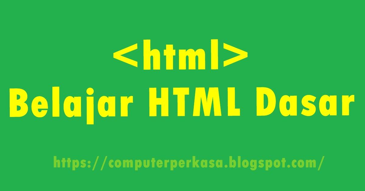 Belajar HTML Untuk Pemula - Computer Perkasa