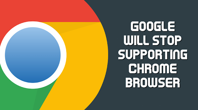 google-will-stop-supporting-chrome-browser