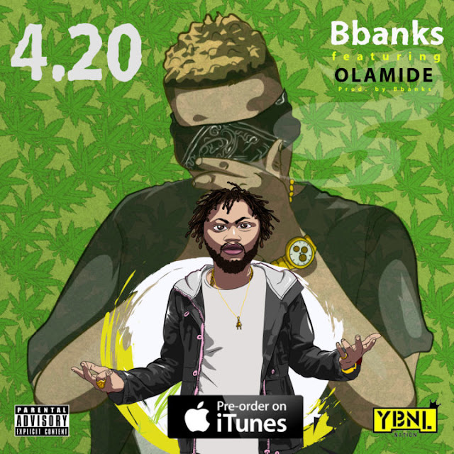 B Banks Ft. Olamide – 4.20 (Prod. by B Banks)