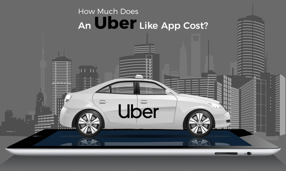 Mobile App Development Company: The Cost of an App like Uber.