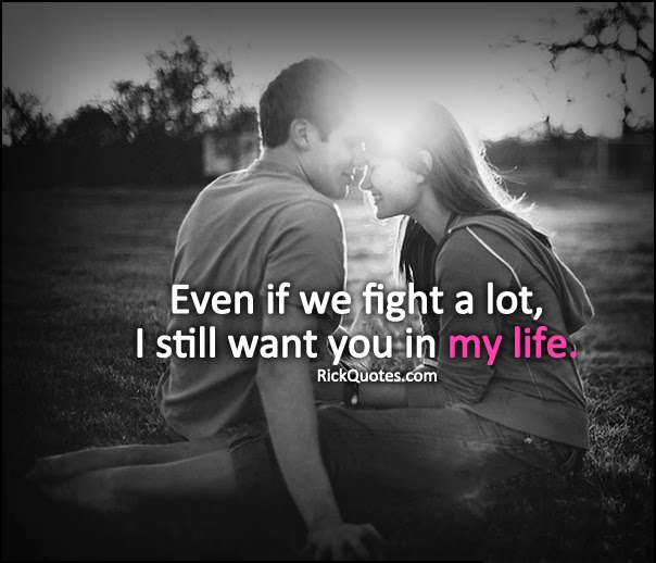 Love Quotes | I still want you in my life