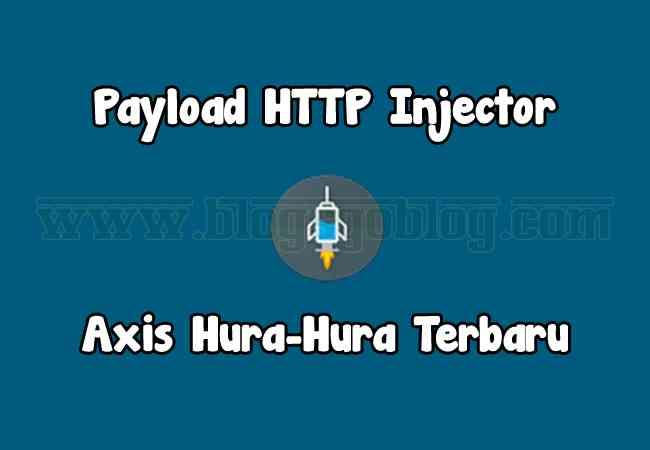 Cara Membuat Config / Payload HTTP Injector Axis Hura Hura Terbaru 2019 Terbaru