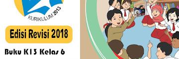 Buku K13 Kelas 6 Semester 1 dan 2 SD/MI Revisi 2018