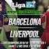 Prediksi Pertandingan Bola Barcelona VS Liverpool Champion League