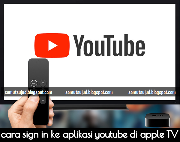 Cara login (Masuk) Ke Aplikasi Youtube di Apple TV