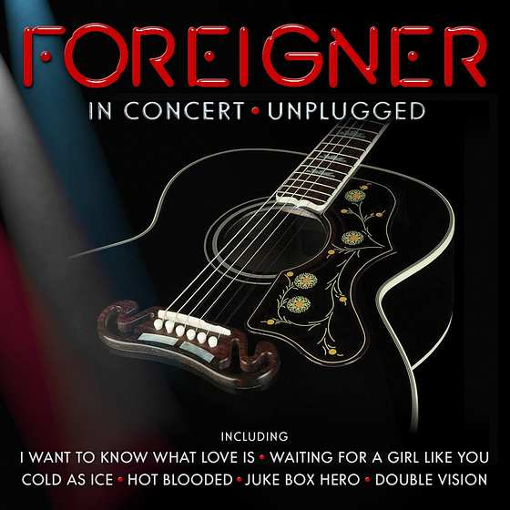 FOREIGNER - In Concert ; Unplugged (2016) full