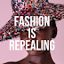 Fashion Is Repealing