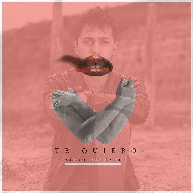 """Alejo Delgado y su canción """"TE QUIERO"""""""