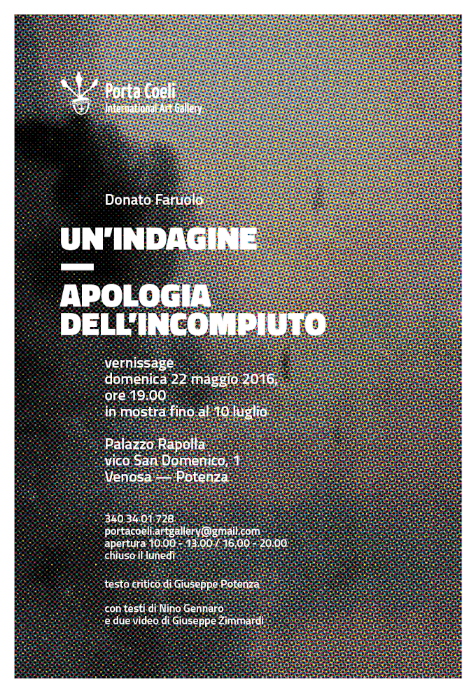 """Porta Coeli International Art Gallery presenta Donato Faruolo in """"Un'indagine. Apologia dell'incompiuto"""""""
