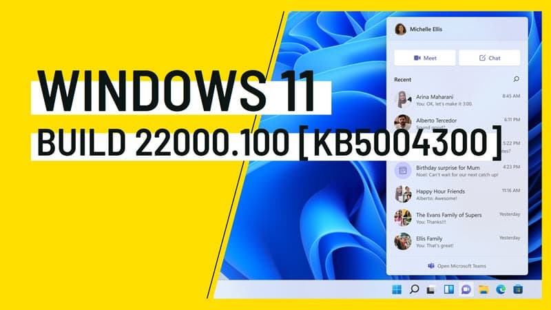 Windows 11 Build 22000.100 (KB5004300) comes with Taskbar improvements and Teams chat